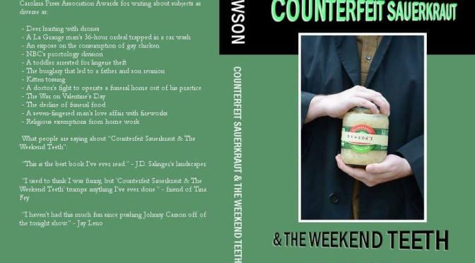 """Counterfeit Sauerkraut & The Weekend Teeth"" now available"