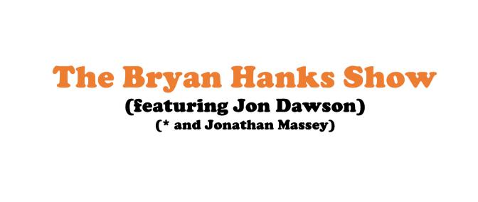 AUDIO: Jon Dawson and Jonathan Massey on the Bryan Hanks Show